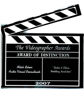 """The Videographer Awards"" Award of Distinction"" awarded to Mith Silver, Audio Visual Consultants, 2007 for Debra & Ethan Wedding Invitation"